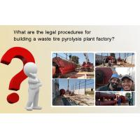 Buy cheap Legal procedures for buliding a waste tire pyrolysis plant factory from wholesalers