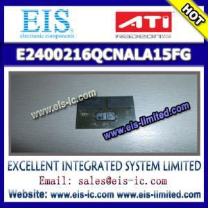 Buy cheap E2400216QCNALA15FG - ATI - Email us: sales012@eis-.com product
