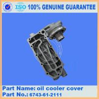 China genuine brand new komatsu oil cooler cover 6743-61-2111 PC300-7 on sale