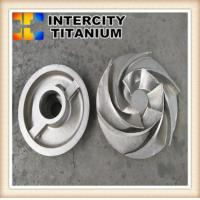 Buy cheap titanium pump impeller  titanium investment casting process in china from wholesalers