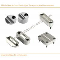 Buy cheap Slide Holding Devices,Plastic Mold Components,Mold Component,Chinese Factory from wholesalers