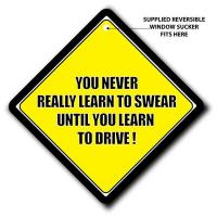 Buy cheap You Never Really Learn To Swear Until You Learn How To Drive Car Sign from wholesalers