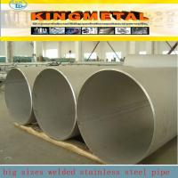 Buy cheap big sizes welded stainless steel pipes from Wholesalers