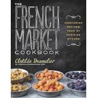 Buy cheap Books The French Market Cookbook: Vegetarian Recipes from My Parisian Kitchen from wholesalers