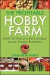 Buy cheap The Profitable Hobby Farm, How to Build a Sustainable Local Foods Business from wholesalers