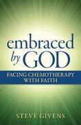 Buy cheap Embraced by God: Facing Chemotherapy with Faith by Steve Givens from wholesalers